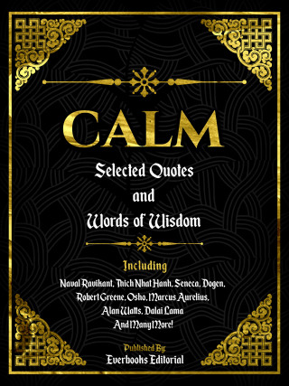 Everbooks Editorial: Calm: Selected Quotes And Words Of Wisdom