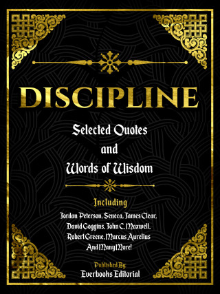 Everbooks Editorial: Discipline: Selected Quotes And Words Of Wisdom