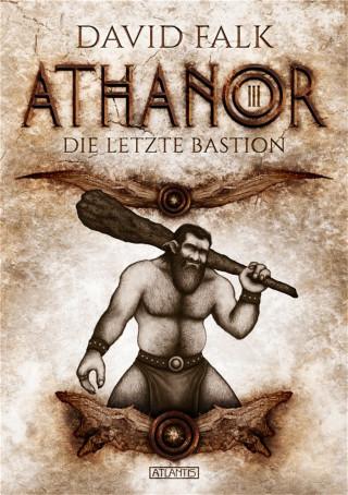 David Falk: Athanor 3: Die letzte Bastion