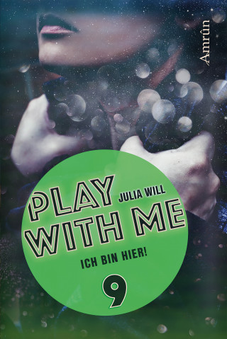 Julia Will: Play with me 9: Ich bin hier!