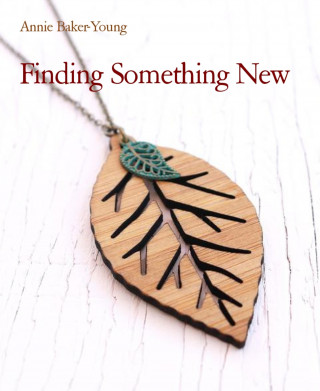 Annie Baker-Young: Finding Something New