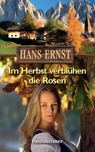 Hans Ernst: Im Herbst verblühen die Rosen