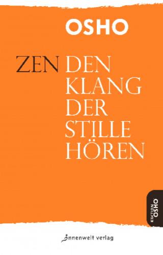 Osho: Zen – Den Klang der Stille hören