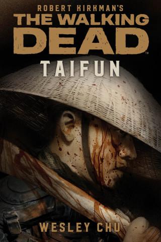 Wesley Chu: The Walking Dead: Taifun