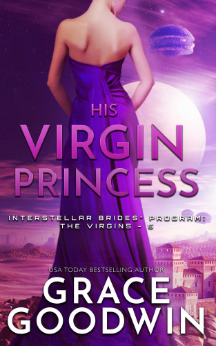 Grace Goodwin: His Virgin Princess