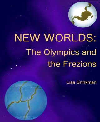 Lisa Brinkman, A.: New Worlds: The Olympics and The Frezions