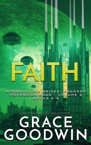 Grace Goodwin: Faith- Ascension Saga Books 4-6