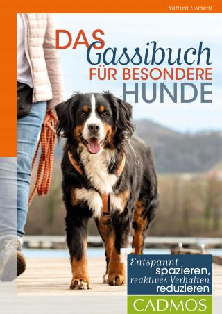 Katrien Lismont: Das Gassi-Buch für besondere Hunde