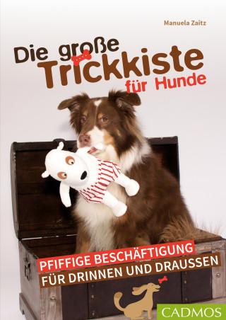 Manuela Zaitz: Die große Trickkiste für Hunde