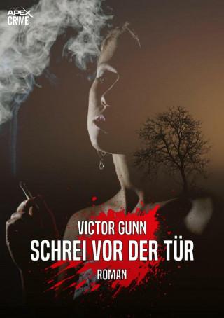 Victor Gunn: SCHREI VOR DER TÜR