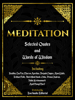 Everbooks Editorial: Meditation: Selected Quotes And Words Of Wisdom