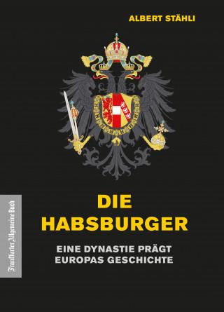 Albert Stähli: Die Habsburger
