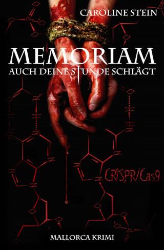 Caroline Stein: MEMORIAM - Auch deine Stunde schlägt