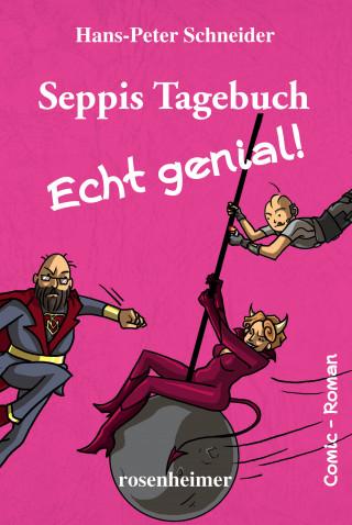 Hans-Peter Schneider: Seppis Tagebuch - Echt genial!: Ein Comic-Roman Band 8