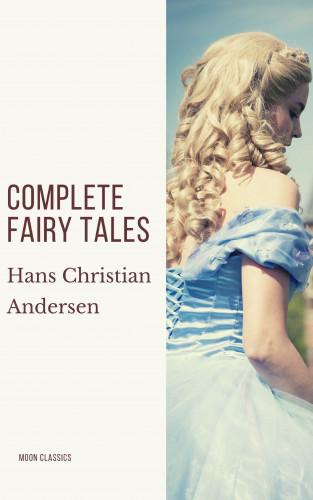 Hans Christian Andersen, Moon Classics: Complete Fairy Tales of Hans Christian Andersen