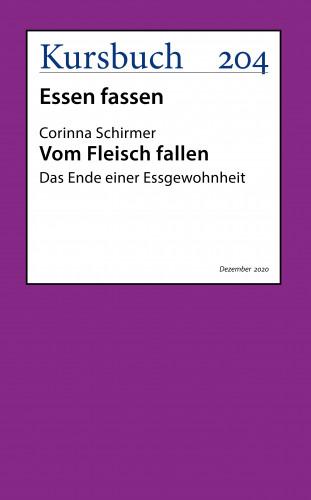 Corinna Schirmer: Vom Fleisch fallen.