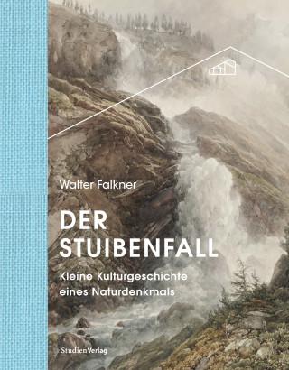 Walter Falkner: Der Stuibenfall