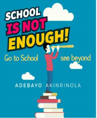 Adebayo Akinrinola: School is not enough