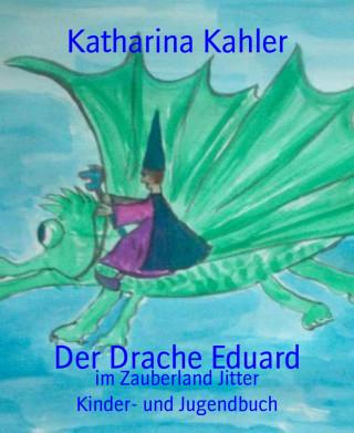 Katharina Kahler: Der Drache Eduard