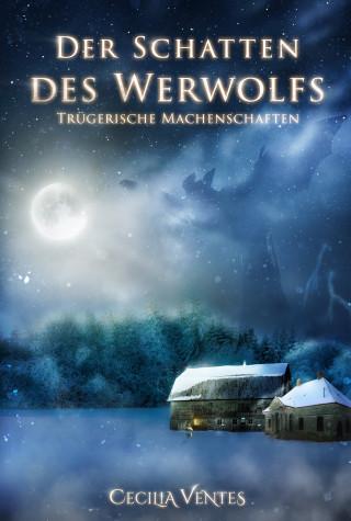 Cecilia Ventes: Der Schatten des Werwolfs