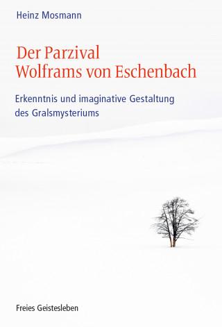 Heinz Mosmann: Der Parzival Wolframs von Eschenbach