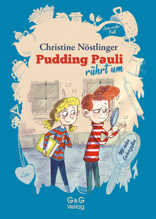 Christine Nöstlinger: Pudding Pauli rührt um