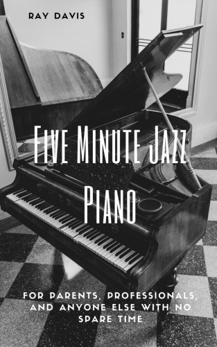 Ray Davis: Five Minute Jazz Piano