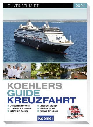 Oliver Schmidt: KOEHLERS GUIDE KREUZFAHRT 2021