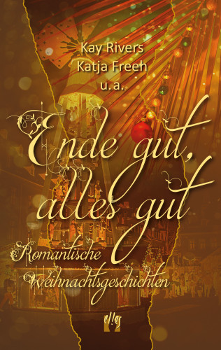 Kay Rivers, Katja Freeh, u.a.: Ende gut, alles gut