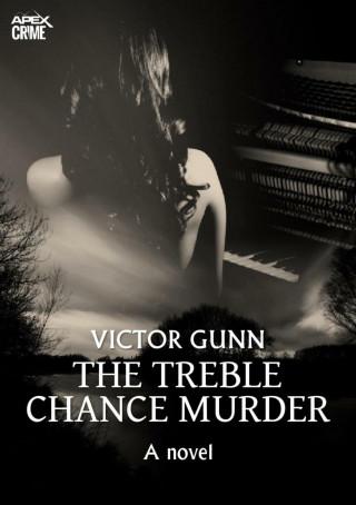 Victor Gunn: THE TREBLE CHANCE MURDER (English Edition)