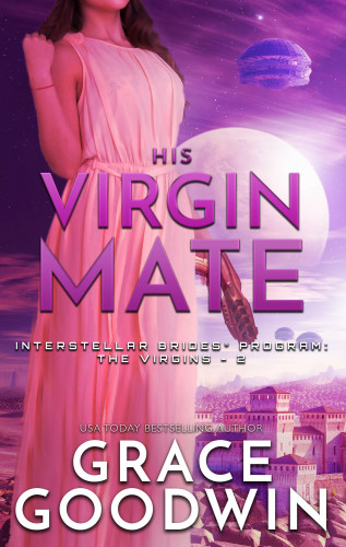 Grace Goodwin: His Virgin Mate