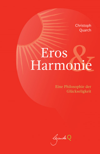 Christoph Quarch: Eros&Harmonie