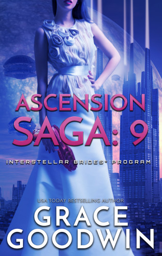 Grace Goodwin: Ascension Saga: 9