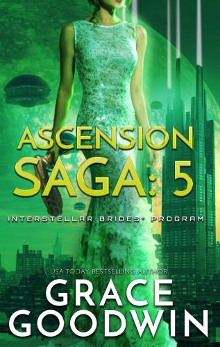 Grace Goodwin: Ascension Saga: 5