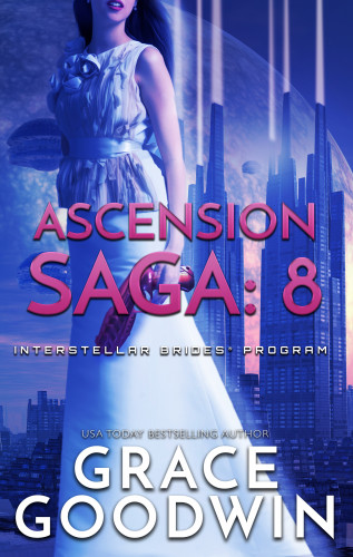 Grace Goodwin: Ascension Saga: 8
