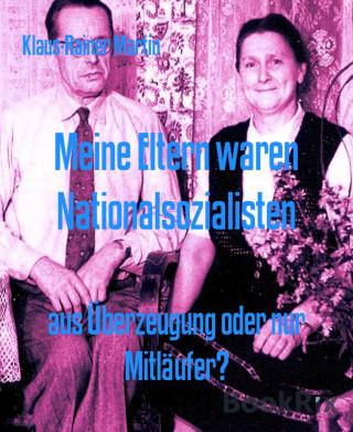 Klaus-Rainer Martin: Meine Eltern waren Nationalsozialisten
