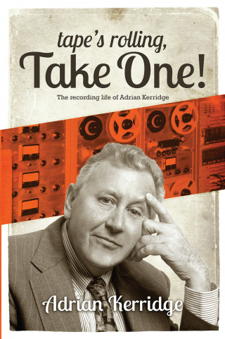 Adrian Kerridge: Tape's Rolling Take One