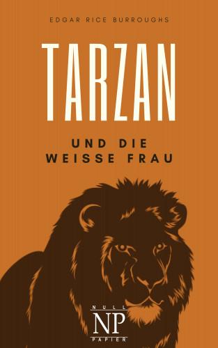 Edgar Rice Burroughs: Tarzan – Band 1 – Tarzan und die weiße Frau