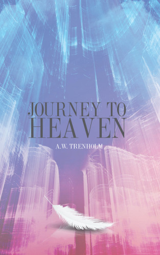A.W. Trenholm: Journey to Heaven