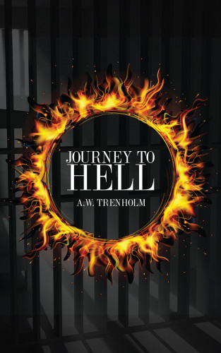 A.W. Trenholm: Journey To Hell