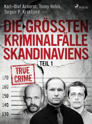 Tonny Holk, Torgeir P. Krokfjord, Karl-Olof Ackerot: Die größten Kriminalfälle Skandinaviens - Teil 1