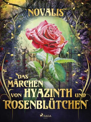Novalis: Das Märchen von Hyazinth und Rosenblütchen