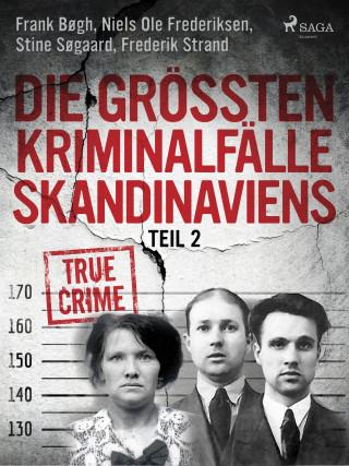 Frank Bøgh, Frederik Strand, Stine Søgaard, Niels Ole Frederiksen: Die größten Kriminalfälle Skandinaviens - Teil 2