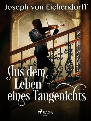 Joseph von Eichendorff: Aus dem Leben eines Taugenichts