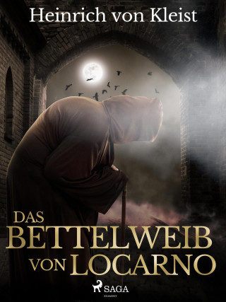 Heinrich Von Kleist: Das Bettelweib von Locarno