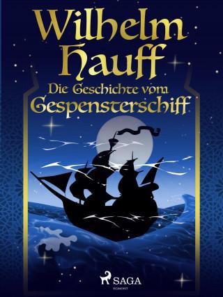 Wilhelm Hauff: Die Geschichte vom Gespensterschiff