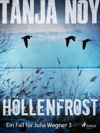 Tanja Noy: Höllenfrost - Ein Fall für Julia Wagner: Band 3