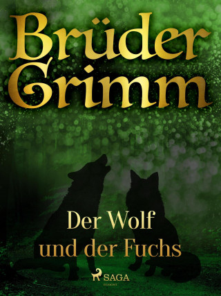 Brüder Grimm: Der Wolf und der Fuchs