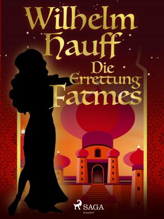 Wilhelm Hauff: Die Errettung Fatmes