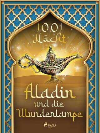 Märchen aus 1001 Nacht: Aladin und die Wunderlampe